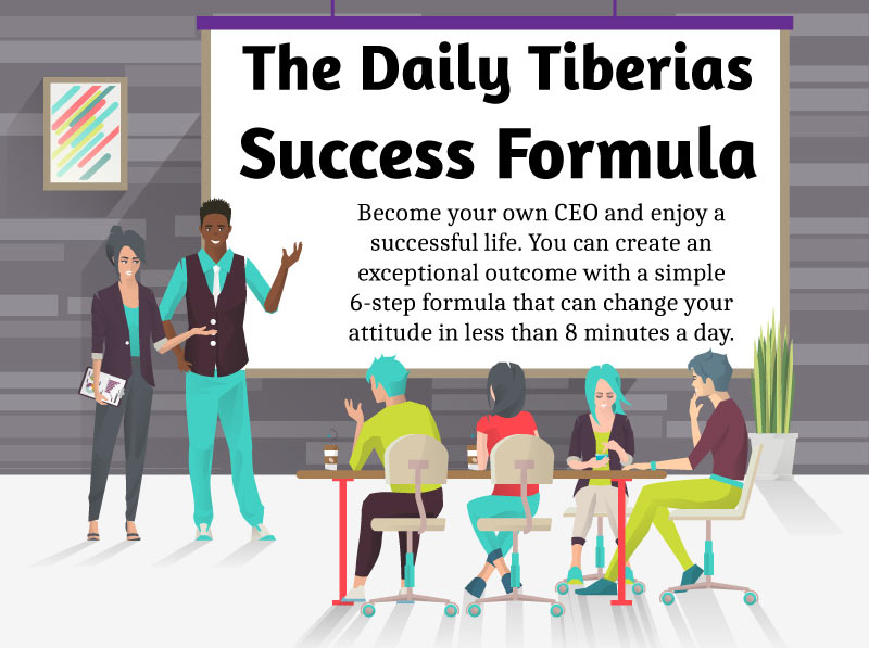 The Daily Tiberias Success Formula
